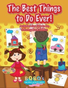 The Best Things to Do Ever! Activities for Kids to Do Coloring Book Edition
