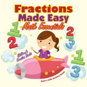 Fractions Made Easy Math Essentials