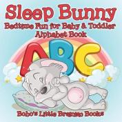 Sleep Bunny Bedtime Fun for Baby & Toddler - Alphabet Book