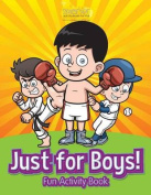Just for Boys! Fun Activity Book