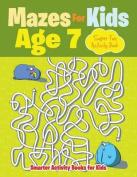 Mazes for Kids Age 7 - Super Fun Activity Book