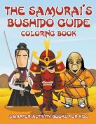 The Samurai's Bushido Guide Coloring Book