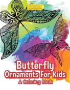 Butterfly Ornaments for Kids, a Coloring Book