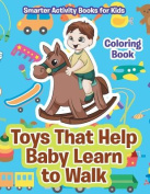 Toys That Help Baby Learn to Walk Coloring Book