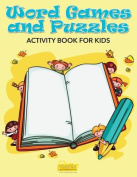 Word Games and Puzzles Activity Book for Kids