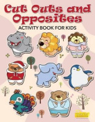 Cut Outs and Opposites Activity Book for Kids