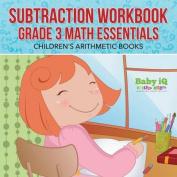 Subtraction Workbook Grade 3 Math Essentials - Children's Arithmetic Books