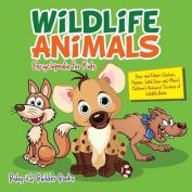 Wildlife Animals Encyclopedia for Kids - Dogs and Felines (Wolves, Hyenas, Wild Dogs and More) - Children's Biological Science of Wildlife Books