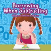 Borrowing When Subtracting - Children's Science & Nature