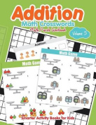 Addition - Math Crosswords - Math Puzzle Workbook Volume 5