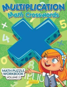 Multiplication - Math Crosswords - Math Puzzle Workbook Volume 2