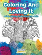 Coloring and Loving It - Adults Coloring Books Super Fun - Vol 3
