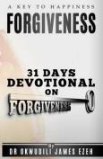 Forgiveness a Key to Happiness 31 Days Devotional on Forgiveness