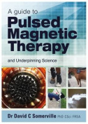 A Guide to Pulsed Magnetic Therapy
