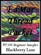 Beginner Sampler - Blackberry Lane EdMar thread packet only #T105