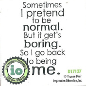 Impression Obsession Sometimes I Pretend Cling Rubber Stamp D17137