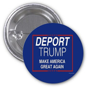 Deport Trump Make America Great Again 2 PACK of 7.6cm Buttons Flare by Debbie's Designs