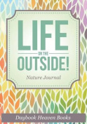 Life on the Outside! Nature Journal