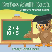 Ratios Math Book Children's Fraction Books