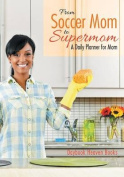 From Soccer Mom to Supermom