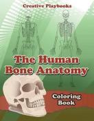 The Human Bone Anatomy Coloring Book