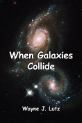 When Galaxies Collide