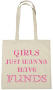 Girls Just Wanna Have Funds Cotton Shopping Tote Bag, Novelty Gift Bag For Women