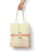 It's a Woodturning Thing - Canvas Tote Bag