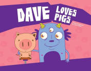 Dave Loves Pigs [Large Print]