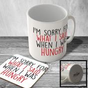 MAC_FUN_398 I'm sorry for what I said when I was hungry - Mug and Coaster set