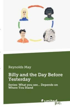 Billy and the Day Before Yesterday: Series: What You See... Depends on Where You Stand