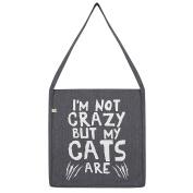 Twisted Envy I'm Not Crazy But My Cats Are Tote Bag