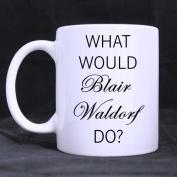 Funny Gift - WHAT WOULD BLAIR WALDORF DO Coffee Mug,Tea Cup, Ceramic Material Mugs,White 330ml