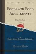 Foods and Food Adulterants, Vol. 1