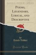 Poems, Legendary, Lyrical, and Descriptive