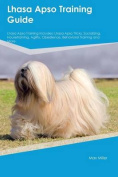 Lhasa Apso Training Guide Lhasa Apso Training Includes
