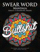 Swear Word Mandala Adults Coloring Book