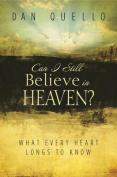 Can I Still Believe in Heaven?