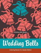 Wedding Bells Coloring Books for Adults Edition