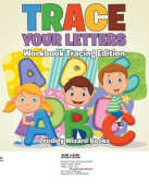 Trace Your Letters Workbook Tracing Edition