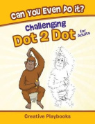Can You Even Do It? Challenging Dot 2 Dot for Adults