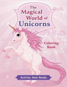 The Magical World of Unicorns Coloring Book