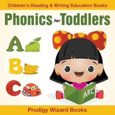 Phonics for Toddlers: Children's Reading & Writing Education Books