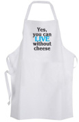Yes, you can LIVE without cheese – Adult Size Apron Chef Cook Vegan Quote