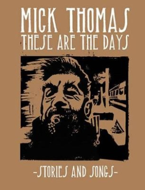 Mick Thomas: These are the Days: Stories and Songs