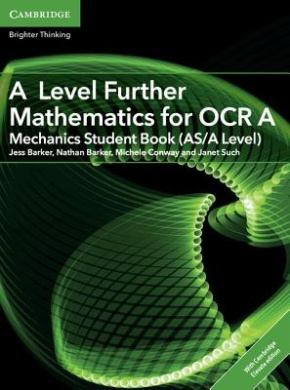 A Level Further Mathematics for OCR A Mechanics Student Book (AS/A Level) with Cambridge Elevate Edition (2 Years) (AS/A Level Further Mathematics OCR)