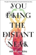 You Bring the Distant Near