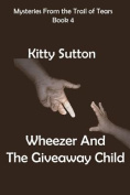 Wheezer and the Giveaway Child