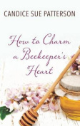 How to Charm a Beekeeper's Heart [Large Print]