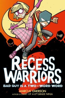 Recess Warriors: Bad Guy Is a Two-Word Word (Recess Warriors)